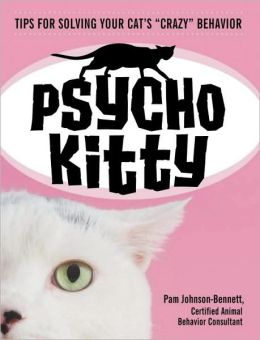 Psycho Kitty: Understanding Your Cat's