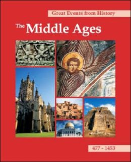 Great Events from History, the Middle Ages: 477-1453