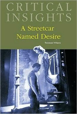 Critical Insights: A Streetcar Named Desire