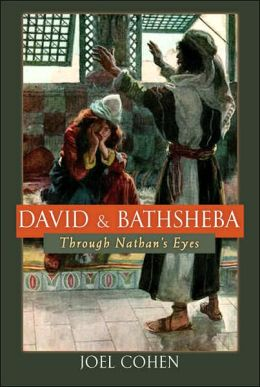 David and Bathsheba: Through Nathan's Eyes
