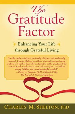 The Gratitude Factor: Enhancing Your Life through Grateful Living
