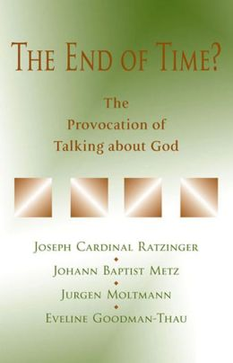 End of Time?, The: The Provocation of Talking about God