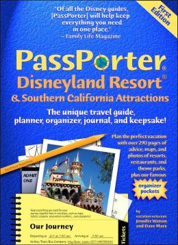 PassPorter Disneyland and Southern California Attractions 2006: The Unique Travel Guide, Planner, Organizer, Journal, and Keepsake!