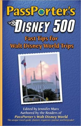 PassPorter's Disney 500: Fast Tips for Walt Disney World Trips