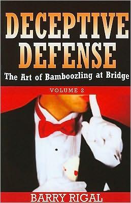 Deceptive Defense: The Art of Bamboozling at Bridge Volume 2