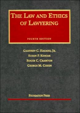The\Law and Ethics of Lawyering