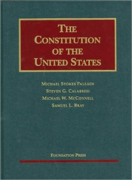 The\Constitution of the United States:Text, Structure, History, and Precedent