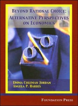 Beyond Rational Choice:Alternative Perspectives on Economics