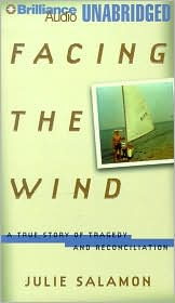 Facing the Wind: The True Story of Tragedy and Reconciliation