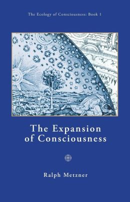 The Expansion Of Consciousness / Book 1 Of The Ecology Of Conscionsness Series
