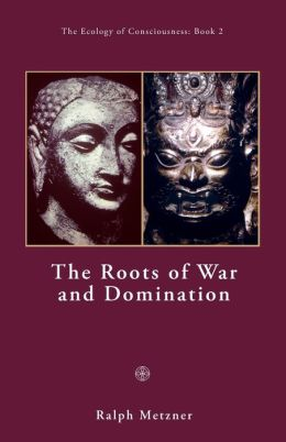 The Roots Of War And Domination