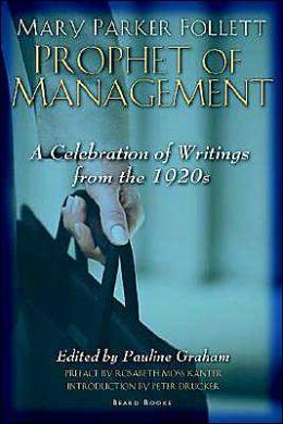Mary Parker Follett Prophet Of Management