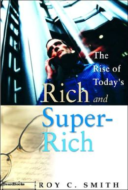 The Rise Of Today's Rich And Super-Rich