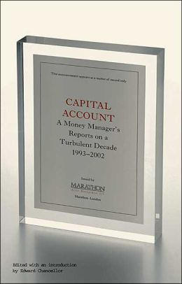 Capital Account: A Fund Manager Reports on a Turbulent Decade, 1993-2002