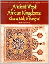 Ancient West African Kingdoms: Ghana, Mali, and Songhai