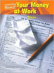 Your Money at Work: Taxes