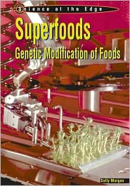 Superfoods: Genetic Modification of Foods