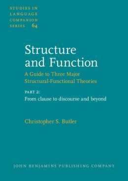 Structure and Function - a Guide to Three Major Structural-Functional Theories: From Clause to Discourse and Beyond