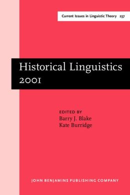 Historical Linguistics 2001: Selected Papers from the 15th International Conference on Historical Linguistics, Melbourne, 13-17 August 2001