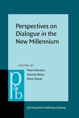 Perspectives on Dialogue in the New Millennium