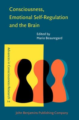 Consciousness, Emotional Self-Regulation and the Brain