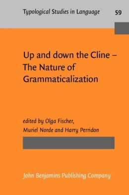 Up and down the Cline: The Nature of Grammaticalization