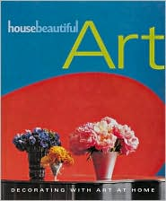 House Beautiful Art: Decorating with Art at Home
