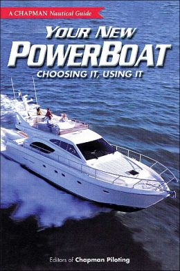 Your New Powerboat: Choosing It, Using It