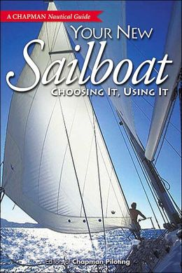 Your New Sailboat (Chapman Nautical Guide Series)