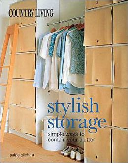Country Living Stylish Storage: Simple Ways to Contain Your Clutter