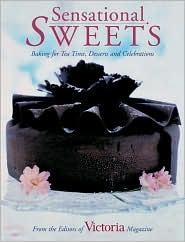 Sensational Sweets: Baking for Tea Time, Desserts and Celebrations