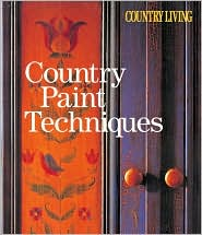 Country Living Country Paint Techniques