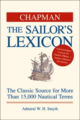 Chapman The Sailor's Lexicon: The Classic Source for More Than 15,000 Nautical Terms