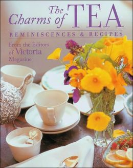 The Charms of Tea: Reminiscences & Recipes