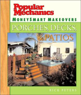 Popular Mechanics MoneySmart Makeovers: Porches, Decks & Patios