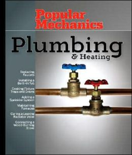 Popular Mechanics Plumbing & Heating