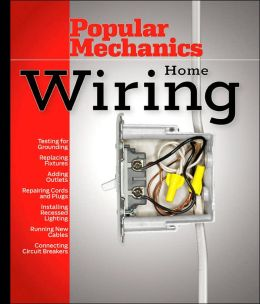 Popular Mechanics Home Electrical Wiring