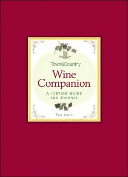 Town & Country Wine Companion: A Tasting Guide and Journal