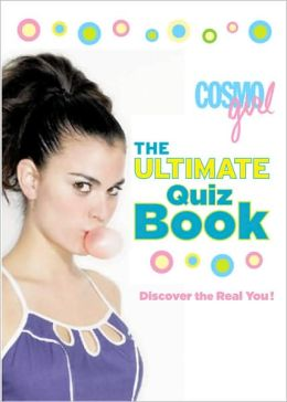 CosmoGIRL The Ultimate Quiz Book: Discover the Real You!