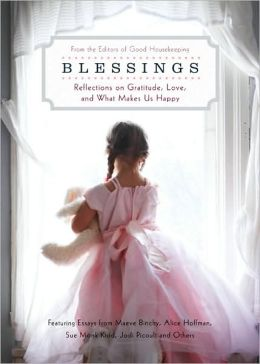 Blessings: Reflections on Gratitude, Love, and What Makes Us Happy