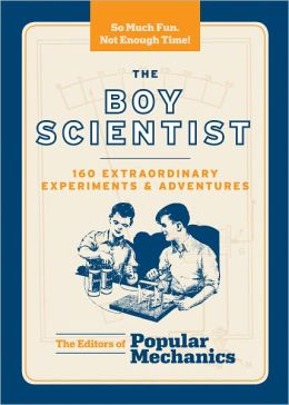 The Boy Scientist: 160 Extraordinary Experiments & Adventures (PagePerfect NOOK Book)