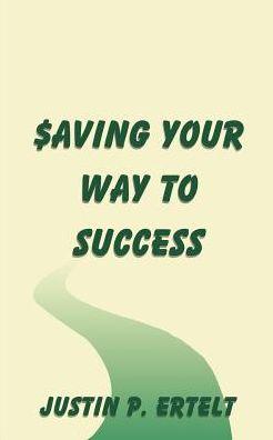 Saving Your Way to Success