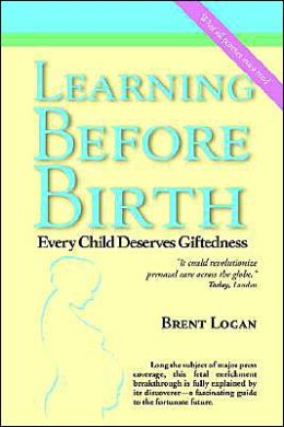 Learning Before Birth: Every Child Deserves Giftedness