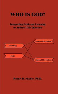Who Is God?: Integrating Faith and Learning to Address This Question