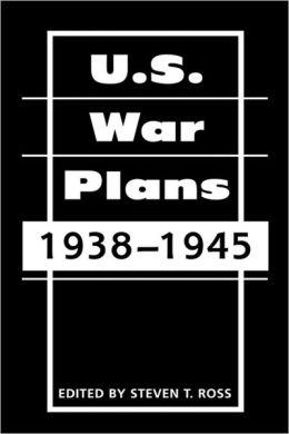 U. S. War Plans: 1938-1945