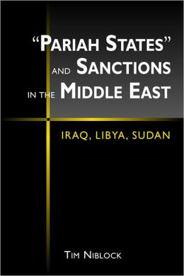 Pariah States and Sanctions in the Middle East: Iraq, Libya, Sudan
