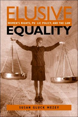 Elusive Equality : Women's Rights, Public Policy, and the Law