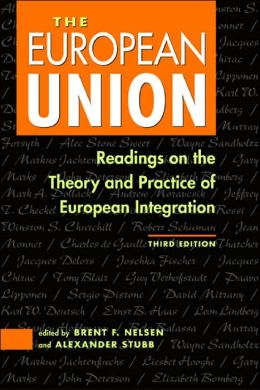 The European Union : Readings on the Theory and Practice of European Integration