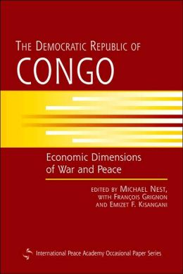 The Democratic Republic of Congo: Economic Dimensions of War and Peace
