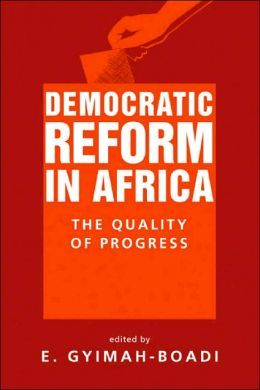 Democratic Reform in Africa: The Quality of Progress